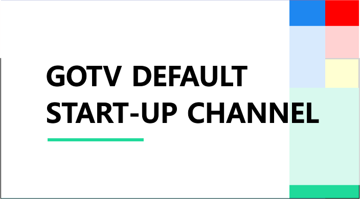 Gotv default start-up channel
