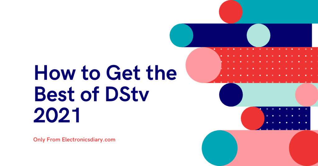How to Get the Best of DStv 2021